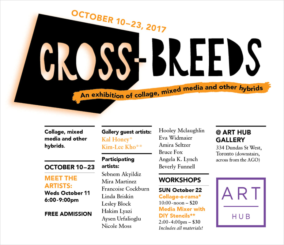 invitation to Cross-Breeds exhibition Oct 9-23, 2017 at Art Hub gallery 334 Dundas St West, Toronto